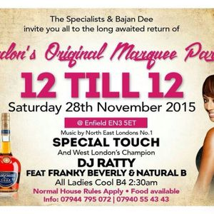 SPECIAL TOUCH & DJ RATTY ft NATURAL B & FRANKIE BEVERLEY (THE 12 TILL 12 HOUSE PARTY) (SAT 28/11/15