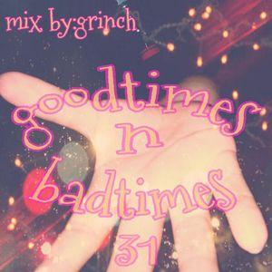 Goodtimes and Badtimes 31