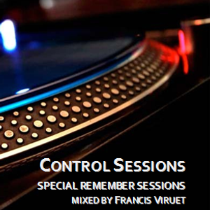 Control Sessions 153 Special Remember Sessions 90´s & 00´s by Francis Viruet