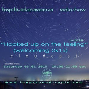 Hooked Up On The Feeling (Welcoming 2015) [s03e14] @InnerSound Radio [03.01.2015]