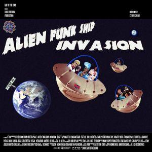Alien Funk Ship Invasion pt. 1