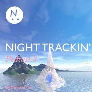 Night Trackin' Podcast #8