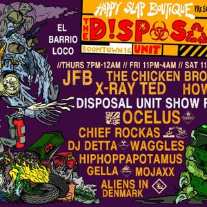 Happy Slap Boutique @ Boomtown 2016: The Disposal Unit Show