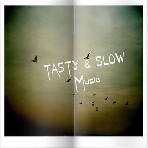 Tasty & Slow Music