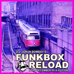 DJ JORUN BOMBAY PRESENTS : FUNKBOX RELOAD - NOVEMBER - DECEMBER 2019