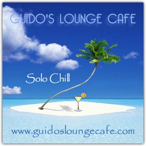 Guido's Lounge Cafe Broadcast 0285 Solo Chill (20170818)