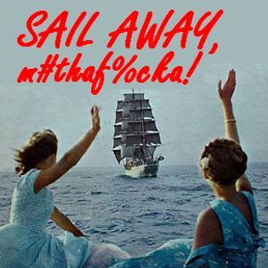 sail away, m#thaf%cka! a goodbye mix