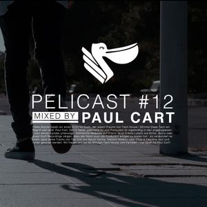 PODCAST   PELICAST#12 mixed by Paul Cart