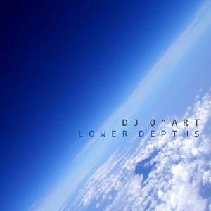 DJ Q^ART - Lower Depths