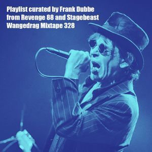 Wangedrag Mixtape #328 curated by Frank Dubbe (Stagebeast / Revenge 88)