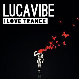 Lucavibe Pres I Love Trance 023