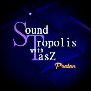 TasZ - Soundtropolis November Episode 1 Proton