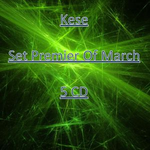 Kese - Set Premier Of March CD1