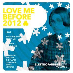ElettroFabbbbbio™ Volume 2: Love Me Before 2012