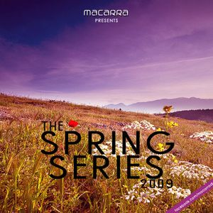 Macarra Presenta: The Spring Series 2009