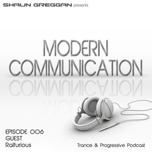 Modern Communication 006 with Ralfurious Guestmix