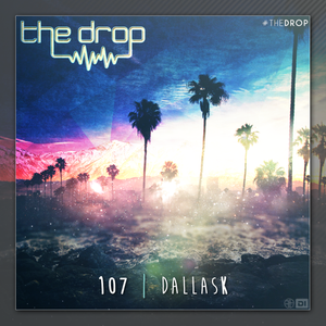 The Drop 107 | ft DallasK