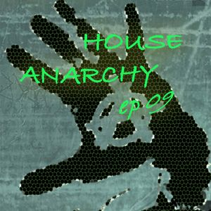 DJNOQUIT - House Anarchy ep 09 @ TranceNet.ro