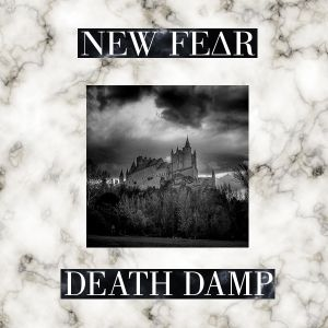 NEW FEΔR - Death Damp
