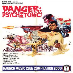 Psychotonic Vol.1, DANGER: PSYCHOTONiC! (2008)