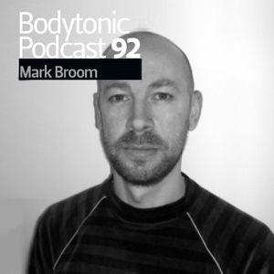 Bodytonic Podcast 092 : Mark Broom