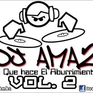 Dj Ama2 - Lo Que Hace El Aburrimiento Vol. 2 (Dutch 20 Mins Mix)