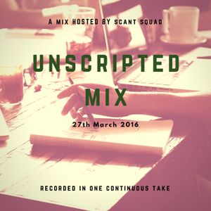 Unscripted Mix 270316