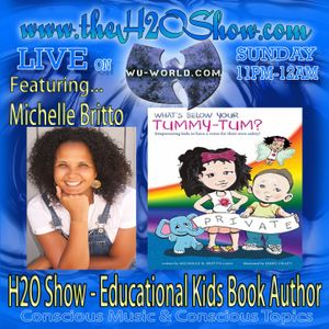 The H2O Show on Wu-World (Wu-Tang) Radio with Michelle Britto