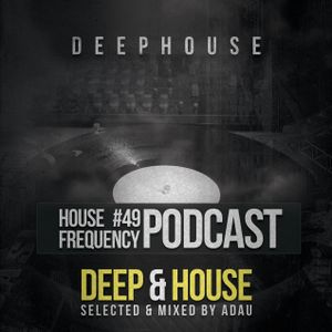 House Frequency #49 - Deep Techno