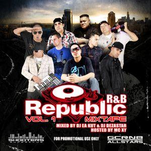 REPUBLIC R&B VOL. 1   MIXED BY DJ EA KUT & DJ DEZASTAR   HOSTED BY MC XY