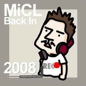 DJ MiCL Back In - 2008 Live Mix at REC● Aug.25 2012