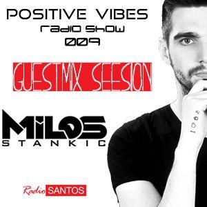 Positive Vibes Radio Show / 009 - Milos Stankić Guestmix Session
