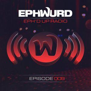 Ephwurd presents Eph'd Up Radio #008