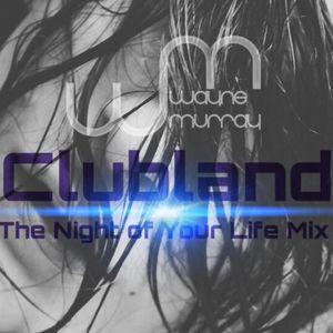 Clubland Mix (DJ Wayne Murray V MattyOc)