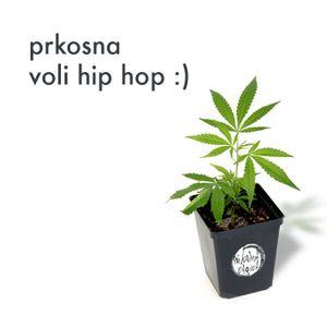 Prkosna voli hip hop.