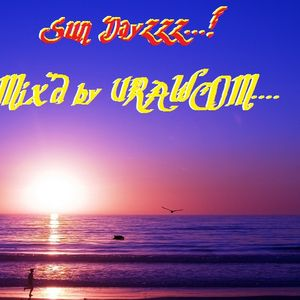 Sun Dayzzz...! - Mix'd by URawCom..!