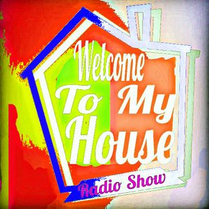 Welcome To My House 007 (Live on Mixlr)