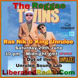 Ras Nik & King Unrulee..Monthly Session..Liberated Radio.29 June 2019.