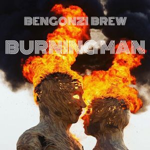 BURNING MAN DUB BREW ( BENGONZI)