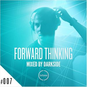 Darkside - Forward Thinking 007 [GetDarker]