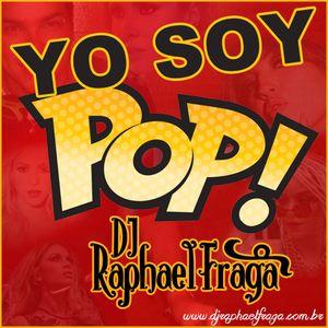 DJ Raphael Fraga - Yo Soy Pop Set Mix (Julho 2014)