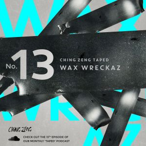 Taped #13 - Wax Wreckaz