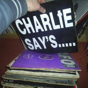 DJ JAM....CHARLIE SAYS......!!