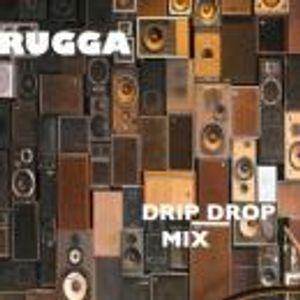 Drip Drop Mix 2009 - Rugga