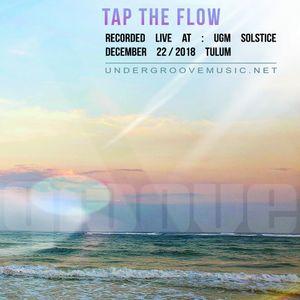 Tap The Flow @ UGM SOLSTICE TULUM (Winter Solstice 2018)