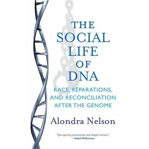 The Social Life of DNA with Alondra Nelson