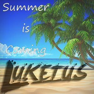 Luketus pres. Summer Is Coming (Chill Mix)