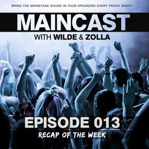 Maincast 013 with Wilde & Zolla - Recap Of The Week (24.05.2013)