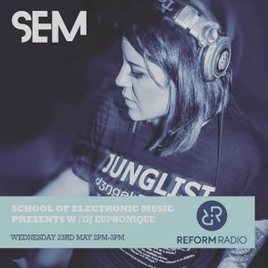 Reform Radio: School of Electronic Music Presents w/ DJ Euphonique