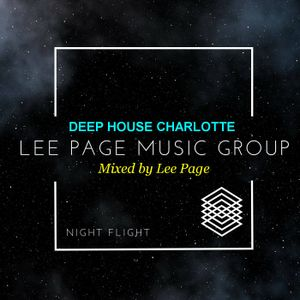 Deep House Charlotte - Lee Page Music Group (Night Flight Series Session 2)